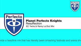 Planet Perfecto Knights - ResuRection (EC Twins & Remy Le Duc Mix)