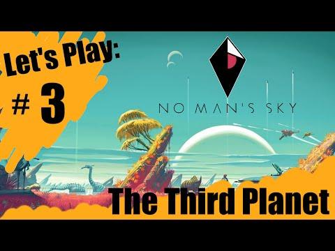 No Mans Sky : Third Planet - Let's Play #3