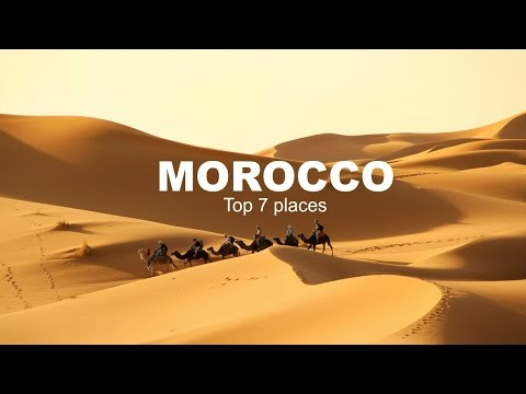 Top 7 of the places to visit in Morocco #travel