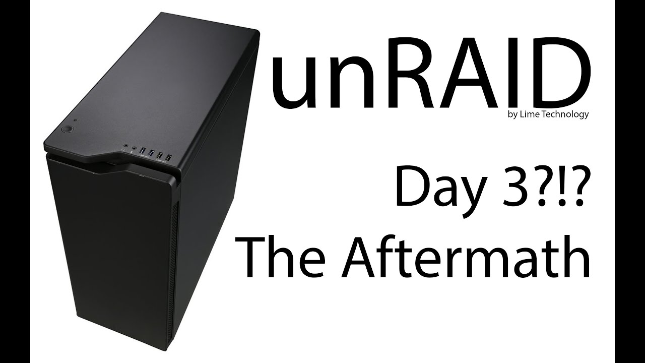 unRAID Server Build vLog ~ Day 3 ~ Aftermath