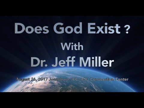 Does God Exist? - Dr Jeff Miller