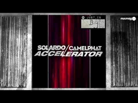 JUST IN: Solardo & Camelphat - Accelerator [Sola]
