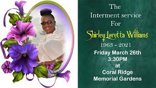 The Interment Service For Shirley Loretta Williams.