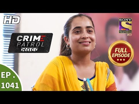 Crime Patrol Dastak - Ep 1041 - Full Episode - 15th May, 2019