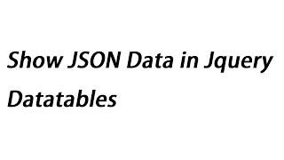 Show JSON Data in Jquery Datatables