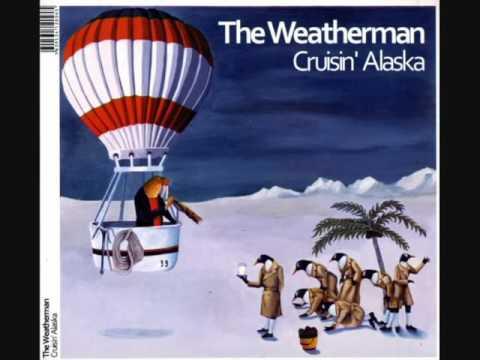 The Weatherman - Cruisin' Alaska (ALBUM STREAM)