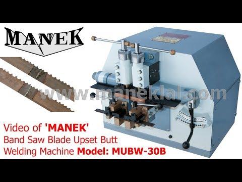 Manek - Upset Butt Welding Machine Model: MUBW-30B For Welding Band Saw Blades