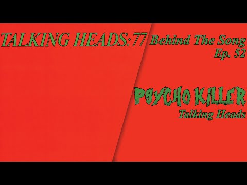 Behind-The-Song-Episode-52-Talking-Heads-Psycho-Killer