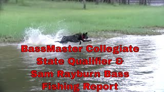 Sam Rayburn Bass Fishing Report BassMaster State Qualifer Week of 10 1 19