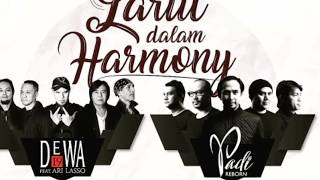KONSER DUET PADI REBORN & DEWA19 feat ARI LASSO || LARUT DALAM HARMONY || ELDORADO DOME BANDUNG