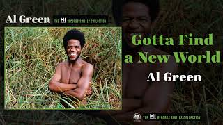 Al Green — Gotta Find a New World (Official Audio)