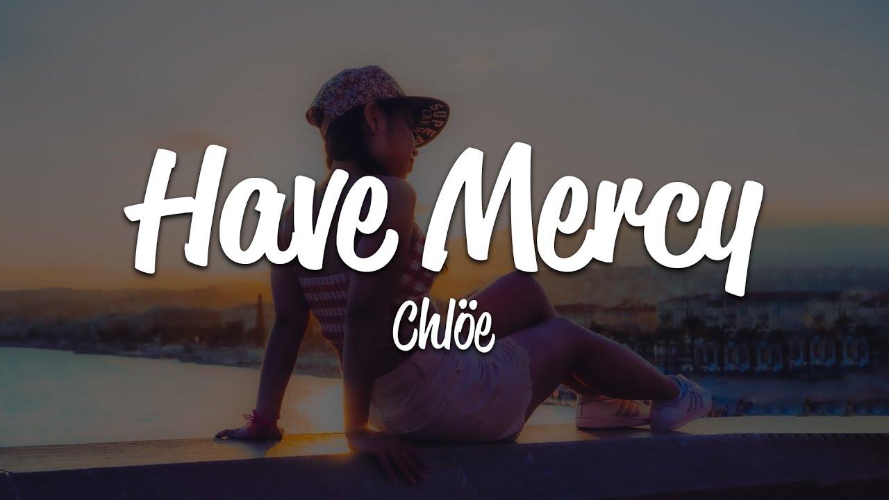 Download Chlöe - Have Mercy (Lyrics)