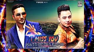I MISS YOU Song Yo Yo Honey Singh ft Millind Gaba Latest Punjabi Honey Singh New 2017