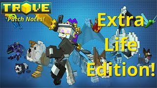 [Trove] Patch Notes - Extra Life Edition Review!