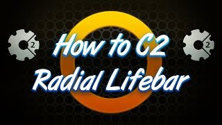 How to create a Radial Lifebar in Construct 2
