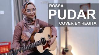 PUDAR - ROSSA COVER BY REGITA