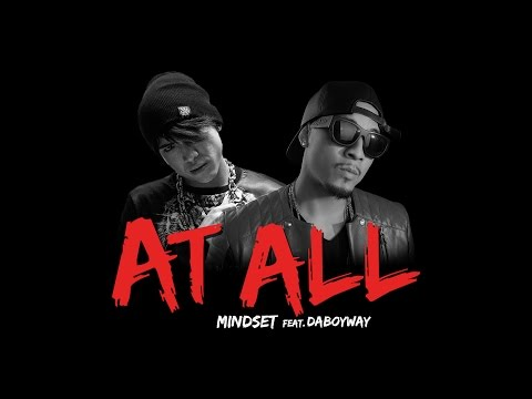 Mindset feat. DaBoyWay - At All (Official Lyric Video)  *Explicit 18+