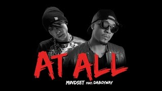 At All (Explicit 18+) - Mindset feat. DaBoyWay