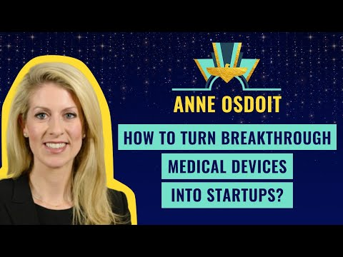 """How to turn breakthrough medical devices into startups?"" by Anne Osdoit"