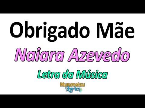 Naiara Azevedo - Obrigado Mãe - Letra