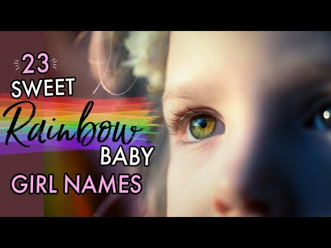 23 SWEET + UNIQUE RAINBOW BABY NAMES FOR GIRLS 2020 | Rare Baby Girl Names I Love But Won't Be Using