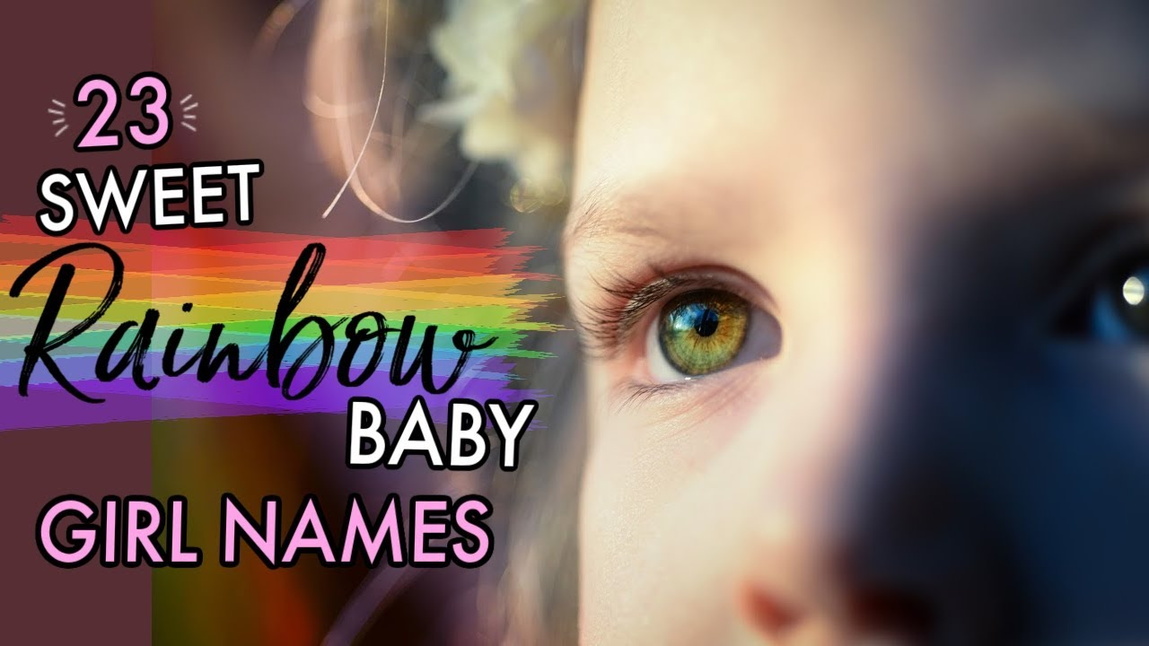 23 SWEET + UNIQUE RAINBOW BABY NAMES FOR GIRLS 2020 | Rare ...