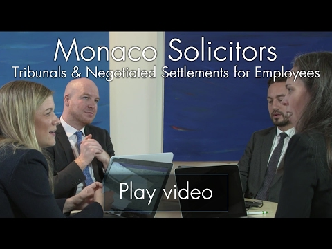 Monaco Solicitors: Tribunals & Negotiated Settlements for Employees