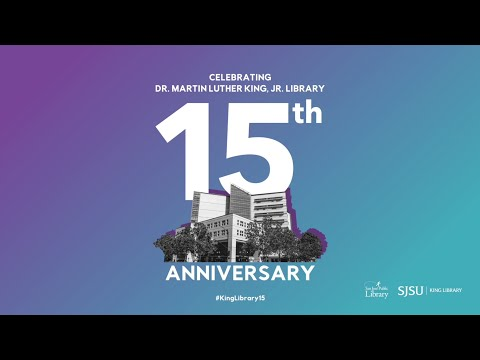 San José State | MLK Library's 15th Anniversary