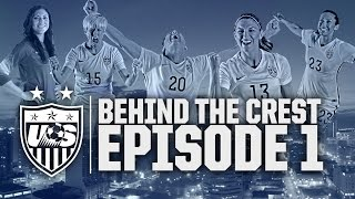Behind the Crest: Ep. 1 - #USWNT in Canada