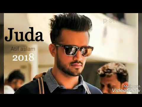 Juda Atif Aslam 2018 new Song
