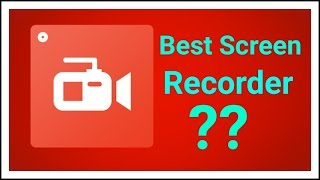 Best Free (No Watermark) Screen Recorder (Android)