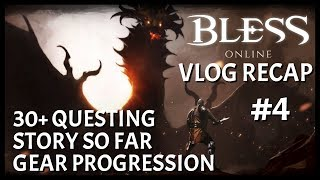 Bless Online: Thoughts on late Questing, Gear Progression and Story | Vlog Recap #4