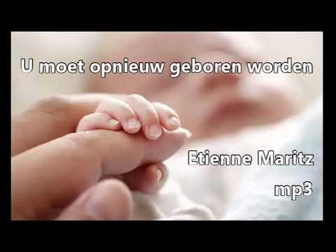 Opnieuw geboren worden; hoe? | Etienne Maritz