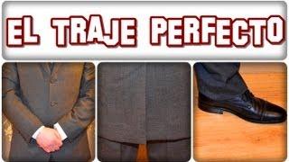 Cómo elegir el traje perfecto. Cómo elegir un buen traje para hombre.  Vestir elegante.