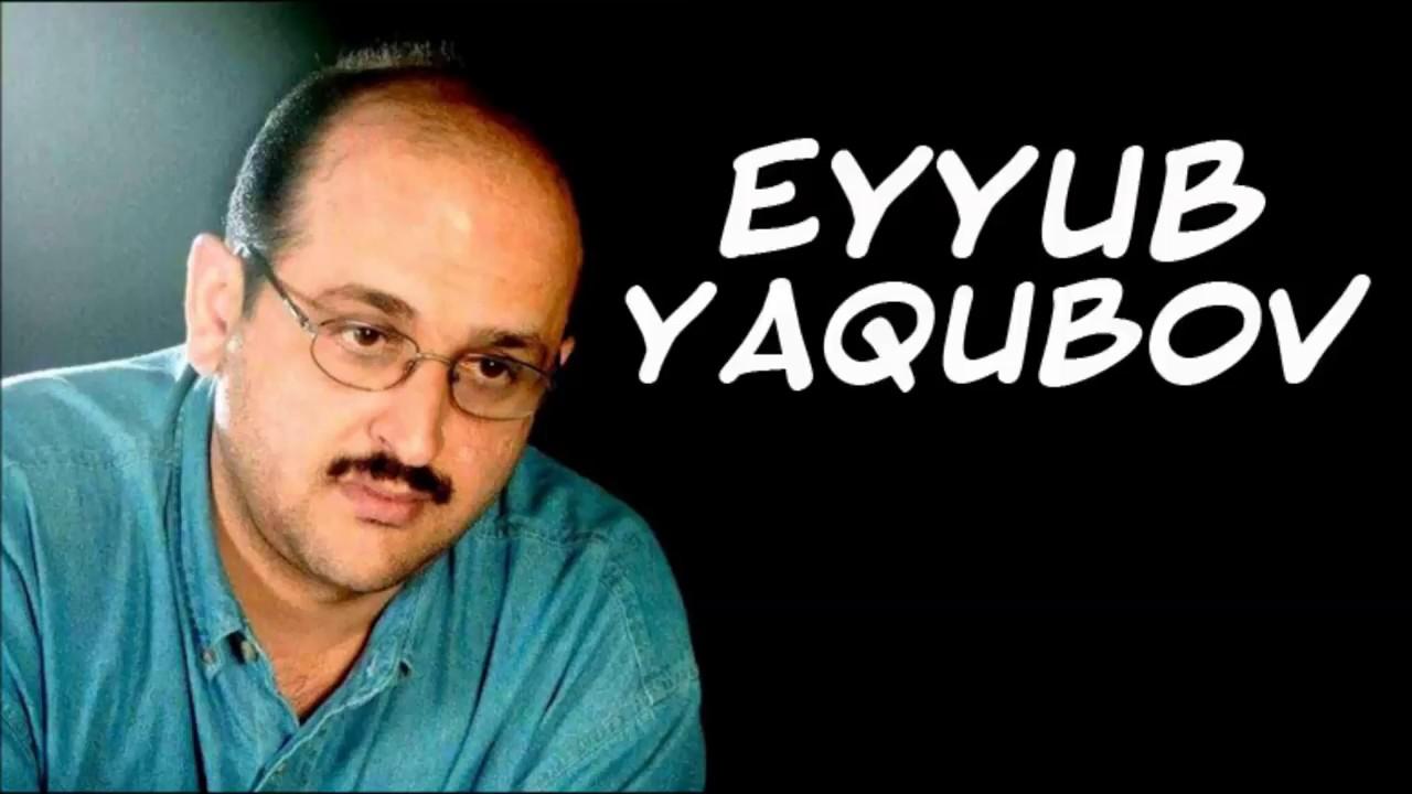 Eyyub Yaqubov Vətən Yaxsidir Youtube