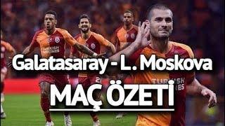 Galatasaray 3-0 Lokomotiv Moskova Maç Özeti - 18/09/2018