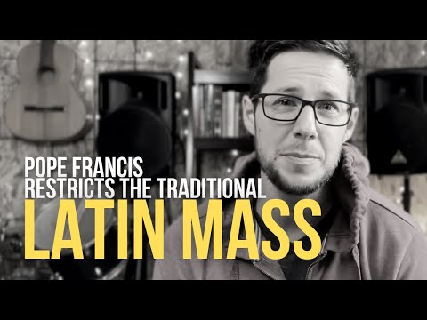 Pope Francis Restricts the Traditional Latin Mass?