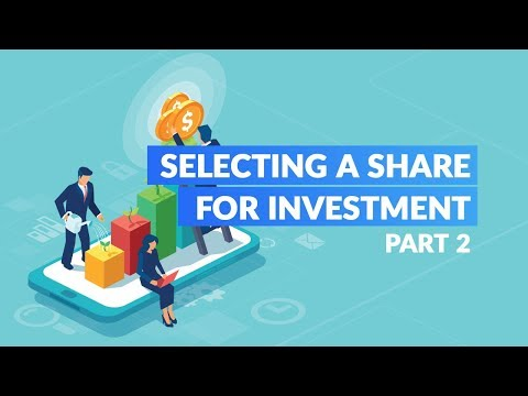 Selecting a Share for Investment, Part 2