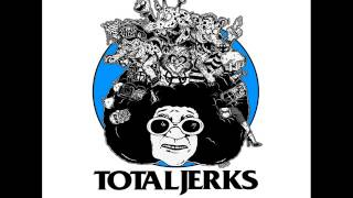 Total Jerks - Jerks Addiction