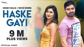HASKE GAYI (Full Video) | Raj Mawar | Vicky Kajla, Neetu Verma | New Haryanvi Songs Haryanavi 2020