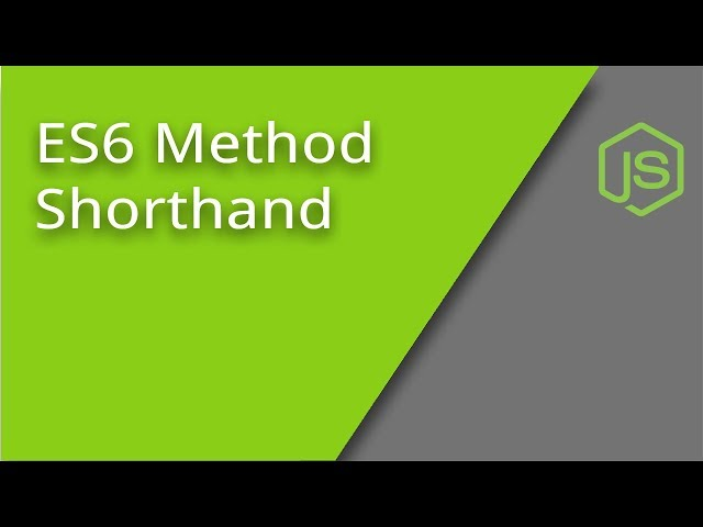 ES6 Method Shorthand
