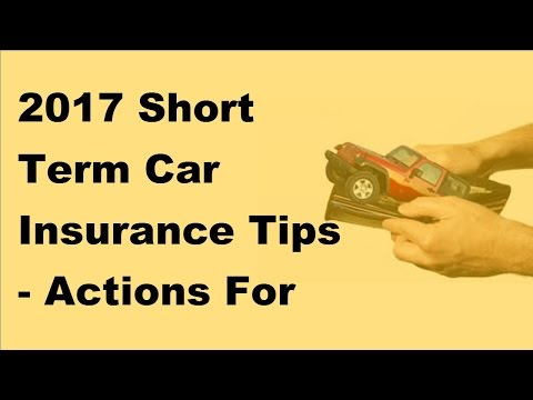 2017 Short Term Car Insurance Tips |  Actions For Picking Short Term Car Insurance
