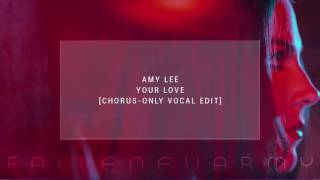 Baixar - Amy Lee Your Love Chorus Only Vocal Edit By Fallenevarmy Xalakul Grátis