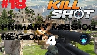Kill Shot Primary Mission Region 4 - Kill 2 Technicians - Part 18 Gameplay