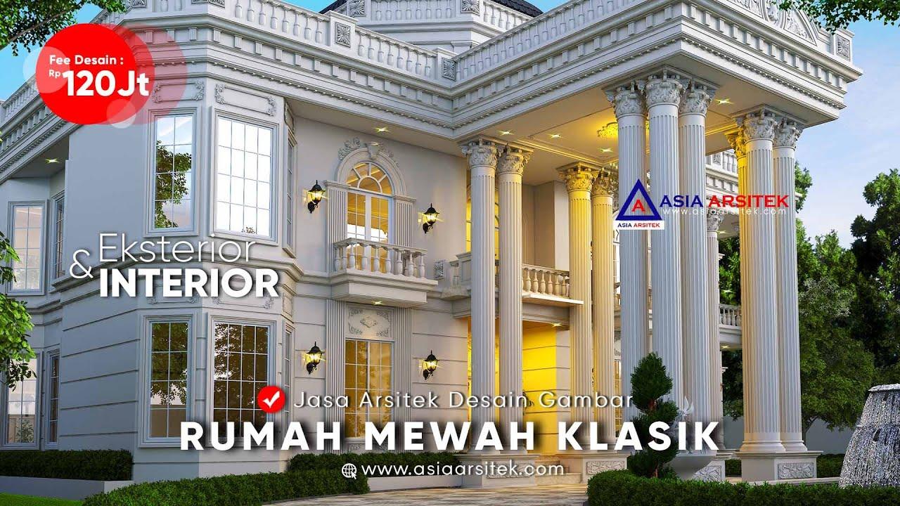 Jasa Arsitek : Desain Rumah Klasik Mewah Idaman Yang Megah @Jayapura Papua (Eksterior & Interior) - YouTube