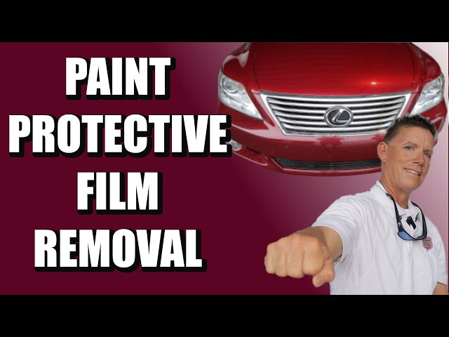 PPF Removal For Your Vehicle