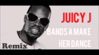 Juicy J - Bands A Make Her Dance [Remix] (ft. French Montana, Lola Monroe, Wiz Khalifa & B.O.B.)