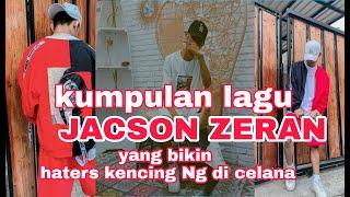 Lagu baru JACSON ZERAN yang bikin haters mati kutu jacson zeran