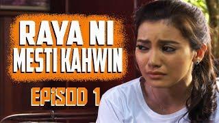 Video Raya Ni Mesti Kahwin | Episod 1 download MP3, 3GP, MP4, WEBM, AVI, FLV Juni 2018