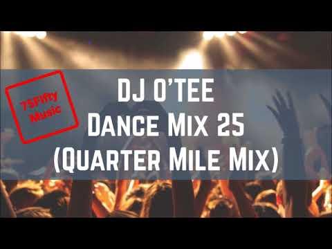 DJ O'TEE - Dance Mix 25 (Quarter Mile Mix)